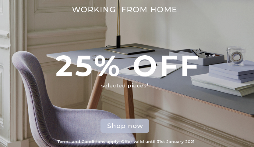 25% OFF selected working from home pieces